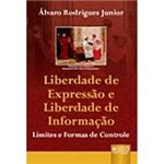 Livro - Liberdade de Expressão e Liberdade de Informação: Limites e Formas de Controle