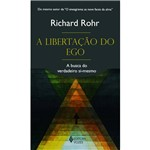 Livro - Libertação do Ego, a - a Busca do Verdadeiro Si-Mesmo