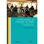 Livro - Licenciatura em Educação do Campo - Registros e Reflexões Apartir das Experiência Piloto( UFMG, UnB,UFBA e UFS)