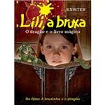 Livro - Lili, a Bruxa: o Dragão e o Livro Mágico