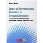 Livro - Limites da Responsabilidade Trabalhista na Sociedade Empresária - a Despersonalização do Empregador Como Instrumento para Vinculação do Patrimônio do Sócio