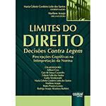 Livro - Limites do Direito: Decisões Contra Legem-Percepções Cognitivas na Interpretação da Norma