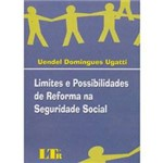 Livro - Limites e Possibilidades de Reforma na Seguridade Social