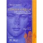 Livro - Língua Grega - Volume 2 - Prática - 3ª Edição