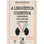Livro - Linguística Cognitiva, a - Compreender Como Funciona a Linguagem