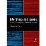Livro - Literatura Nos Jornais: a Crítica Literária dos Rodapes às Resenhas