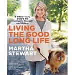 Livro - Living The Good Long Life: a Practical Guide To Caring For Yourself And Others