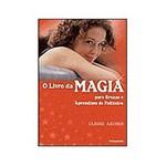 Livro - Livro da Magia, o - para Bruxas e Aprendizes de Feiticeiro