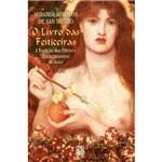 Livro - Livro das Feiticeiras: a Tradição dos Filtros e Encantamentos de Amor