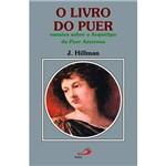 Livro do Puer, O: Ensaios Sobre o Arquétipo do Puer Aeternus