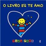 Livro - Livro eu te Amo, o