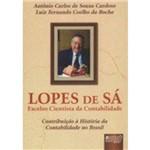 Livro - Lopes de Sá - Excelso Cientista da Contabilidade: Contribuição à História da Contabilidade no Brasil