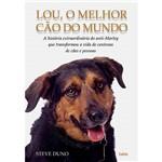 Livro - Lou, o Melhor Cão do Mundo - a História Extraordinária do Anti-Marley que Transformou a Vida de Centenas de Cães e Pessoas