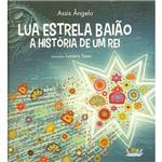 Livro - Lua Estrela Baião: a História de um Rei