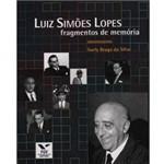 Livro - Luiz Simões Lopes: Fragmentos de Memória