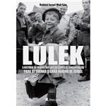 Livro - Lulék - a História do Menino que Saiu do Campo de Concentração para se Tornar o Grão-Rabino de Israel