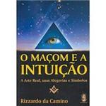 Livro - Maçom e a Intuição: a Arte Real, Suas Alegorias e Símbolos, o