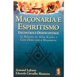 Livro - Maçonaria e Espiritismo: Encontros e Desencontros
