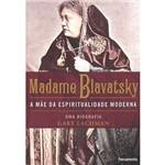 Livro - Madame Blavatsky: a Mãe da Espiritualidade Moderna