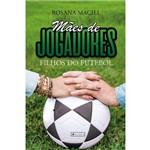 Livro - Mãe de Jogadores, Filhos do Futebol