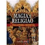 Livro - Magia e Religião na Inglaterra Medieval