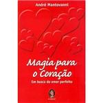 Livro - Magia para o Coração: em Busca do Amor Perfeito