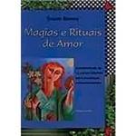 Livro - Magias e Rituais de Amor: Acompanhado de 13 Cartas-Talismãs