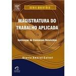 Livro - Magistratura do Trabalho Aplicada: Sentenças de Concursos Resolvidas