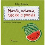 Livro - Mamão, Melancia, Tecido e Poesia