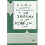 Livro - Mandado de Segurança e Ações Constitucionais