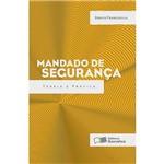 Livro - Mandado de Segurança: Teoria e Prática