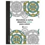 Livro - Mandalas e Outros Desenhos Celtas para Colorir