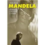 Livro - Mandela: O Homem, a História e o Mito