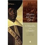 Livro - Manilha e o Libambo, a - a África e a Escravidão de 1500 a 1700