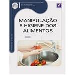 Livro - Manipulação e Higiene dos Alimentos - Série Eixos