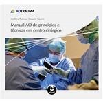 Livro - Manual AO de Princípios e Técnicas em Centro Cirúrgico