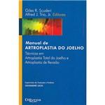 Livro - Manual de Artroplastia do Joelho: Técnicas em Artroplastia Total do Joelho e Artroplastia de Revisão