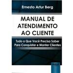Livro - Manual de Atendimento ao Cliente: Tudo o que Você Precisa Saber para Conquistar e Manter Clientes