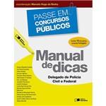 Livro - Manual de Dicas: Delegado de Polícia Civil e Federal