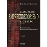 Livro - Manual de Empreendedorismo e Gestão: Fundamentos, Estratégias e Dinâmicas
