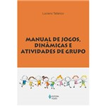 Livro - Manual de Jogos, Dinâmicas e Atividades de Grupo