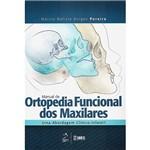 Livro - Manual de Ortopedia Funcional dos Maxilares: uma Abordagem Clínico-Infantil