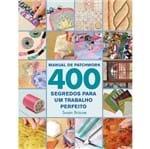 Livro Manual de Patchwork 400 Segredos