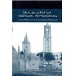 Livro - Manual de Prática Processual Previdenciária