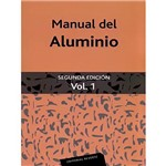 Livro - Manual Del Aluminio - Vol. 1