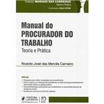 Livro - Manual do Procurador do Trabalho: Teoria e Prática - Coleção Manuais das Carreiras