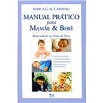 Livro - Manual Prático para Mamãe e Bebê: Maternidade na Visão de Deus