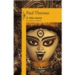 Livro - Mão Morta, a - um Crime em Calcutá