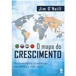 Livro - Mapa do Crescimento, o - Oportunidades Econômicas Nos BRICs e Além Deles