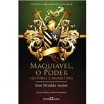 Livro - Maquiavel, o Poder: História e Marketing - Coleção a Obra-Prima de Cada Autor